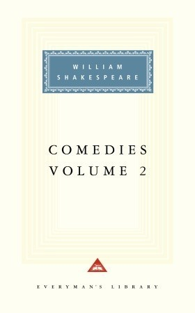 The Merchant of Venice, The Merry Wives of Windsor, Much Ado About Nothing, As You Like It, Twelfth Night, All's Well That Ends Well, and Measure for Measure (Comedies, Vol. 2)