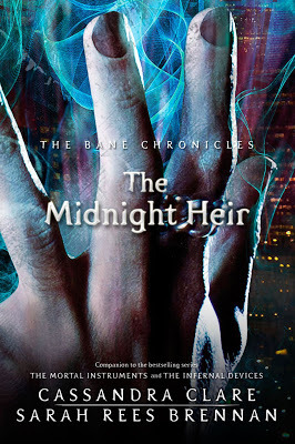 The Midnight Heir (The Bane Chronicles, #4)