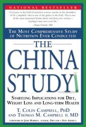 The China Study: The Most Comprehensive Study of Nutrition Ever Conducted and the Startling Implications for Diet, Weight Loss, and Long-term Health Book