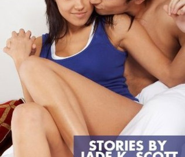 Brother Sister Sex Stories By Jade K Scott