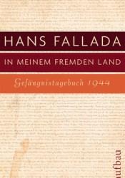 In meinem fremden Land: Gefängnistagebuch 1944 Book by Hans Fallada