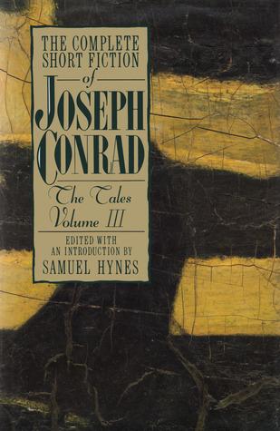 The Complete Short Fiction of Joseph Conrad: The Tales, Volume III