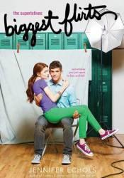 Biggest Flirts (Superlatives, #1) Book by Jennifer Echols