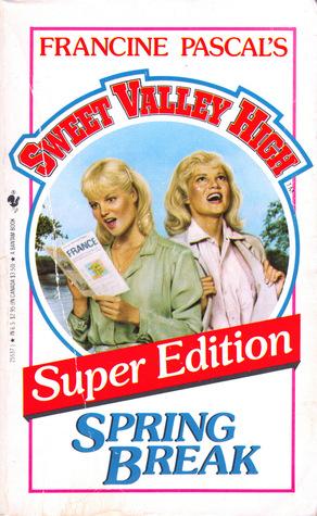 Spring Break (Sweet Valley High Super Edition, #3)