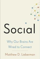 Social: Why Our Brains Are Wired to Connect Book
