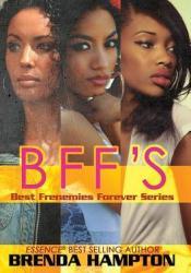 BFF'S: Best Frenemies Forever Series Book by Brenda Hampton