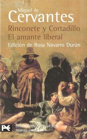 Rinconete y Cortadillo / El amante liberal