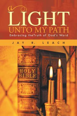 A Light Unto My Path: Embracing Thetruth of God's Word
