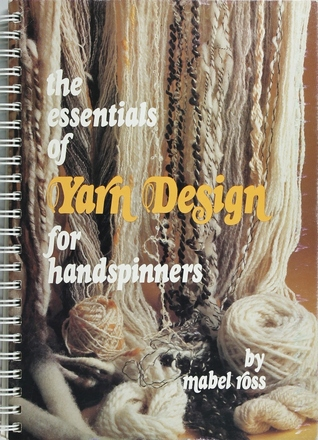 Essentials of Yarn Design for Handspinners