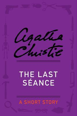 The Last Seance: A Short Story