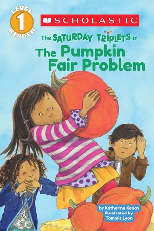 Scholastic Reader Level 1: The Saturday Triplets #2: The Pumpkin Fair Problem