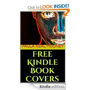 Free Kindle Book Covers: How to Use Amazon's Cover Creator to Make Free, Self-Published Kindle eBook Covers with Free Images from Amazon's Royalty-Free Gallery of Thousands of Stock Photos or Your Own [Kindle Edition]