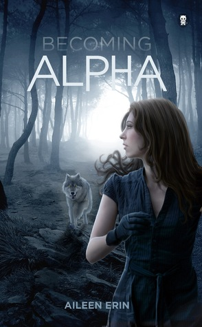 Becoming Alpha (Alpha Girl, #1)