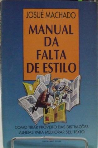 Manual da falta de estilo: como tirar proveito das distrações alheias para melhorar seu texto