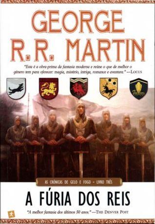 A Fúria dos Reis (As Crónicas de Gelo e Fogo #3)