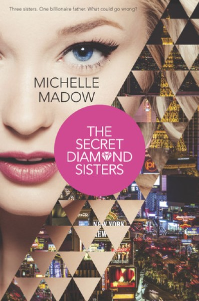 The Secret Diamond Sisters (The Secret Diamond Sisters, #1)-Michelle Madow
