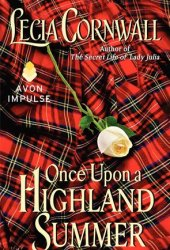 Once Upon a Highland Summer Book by Lecia Cornwall