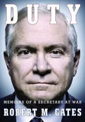 Duty: Memoirs of a Secretary at War Book by Robert M. Gates