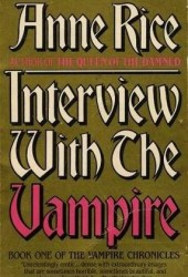 Interview with the Vampire (The Vampire Chronicles, #1) Book
