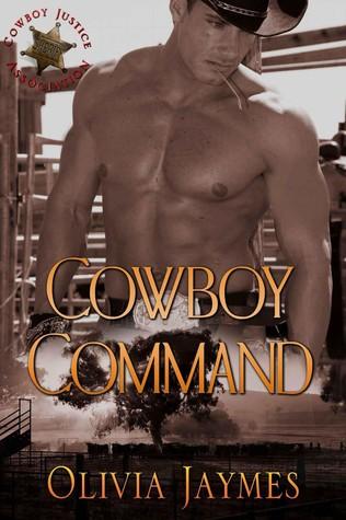 Cowboy Command (Cowboy Justice Association, #1)