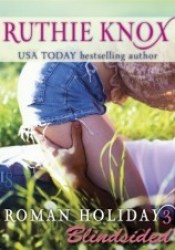 Blindsided (Roman Holiday #3) Book by Ruthie Knox