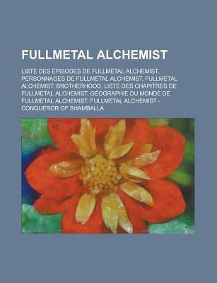 Fullmetal Alchemist: Liste Des Episodes de Fullmetal Alchemist, Personnages de Fullmetal Alchemist, Fullmetal Alchemist: Brotherhood