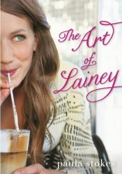 The Art of Lainey (The Art of Lainey, #1) Book by Paula Stokes
