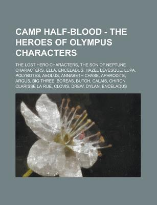 Camp Half-Blood - The Heroes of Olympus Characters: The Lost Hero Characters, the Son of Neptune Characters, etc.