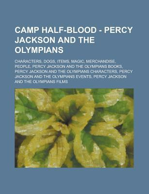 Camp Half-Blood - Percy Jackson and the Olympians: Characters, Dogs, Items, Magic, Merchandise, People, Percy Jackson and the Olympians Books, Percy Jackson and the Olympians Characters, Percy Jackson and the Olympians Events