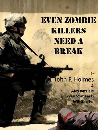 Even Zombie Killers Need A Break (Zombie Killer Blues, #2)