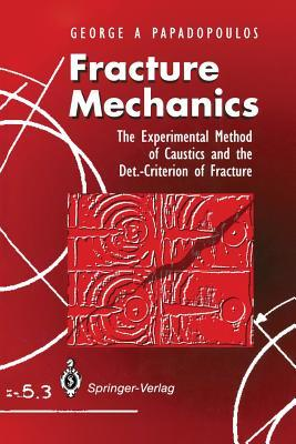 Fracture Mechanics: The Experimental Method of Caustics and the Det.-Criterion of Fracture