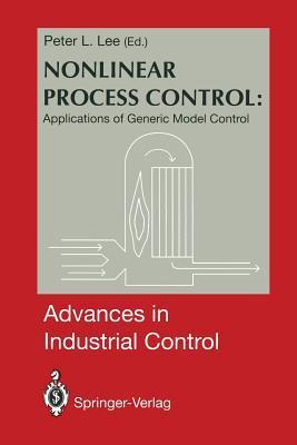 Nonlinear Process Control:: Applications of Generic Model Control