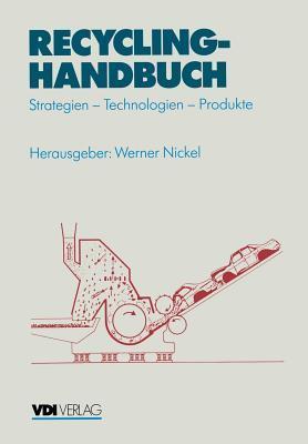 Recycling-Handbuch: Strategien Technologien Produkte