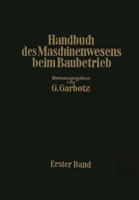 Handbuch Des Maschinenwesens Beim Baubetrieb: Erster Band