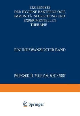 Ergebnisse Der Hygiene Bakteriologie Immunitatsforschung Und Experimentellen Therapie: Einundzwanzigster Band