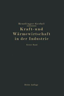 Kraft- Und Warmewirtschaft in Der Industrie: I. Band