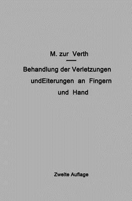 Behandlung Der Verletzungen Und Eiterungen an Fingern Und Hand