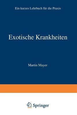 Exotische Krankheiten: Ein Lehrbuch Fur Die Praxis