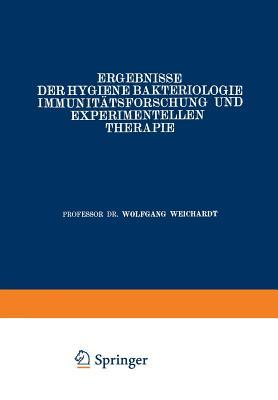 Ergebnisse Der Hygiene Bakteriologie Immunitatsforschung Und Experimentellen Therapie: Neunter Band