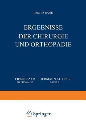 Ergebnisse Der Chirurgie Und Orthopadie: Erster Band
