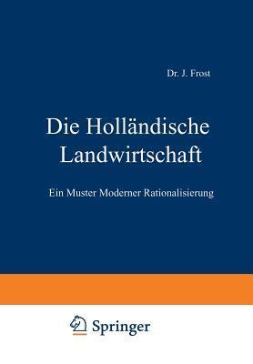 Die Hollandische Landwirtschaft: Ein Muster Moderner Rationalisierung