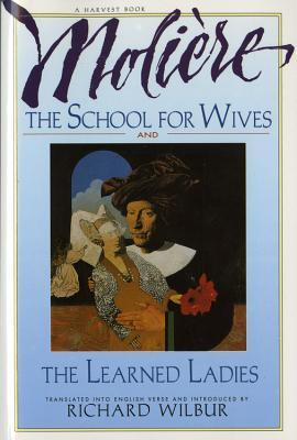 The School for Wives / The Learned Ladies