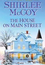 The House on Main Street (Apple Valley #1) Book by Shirlee McCoy