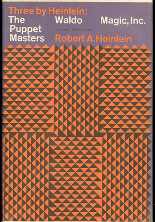 Three By Heinlein: The Puppet Masters (Original 1951 Version), Waldo, and Magic, Inc