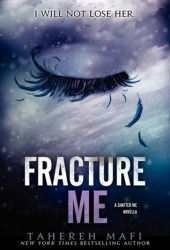 Fracture Me (Shatter Me, #2.5) Book