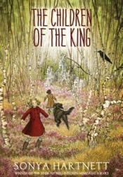 The Children of the King Book by Sonya Hartnett