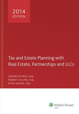 Tax and Estate Planning with Real Estate, Partnerships and Llcs, 2014
