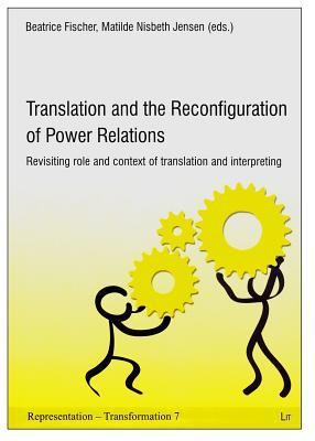 Translation and the Reconfiguration of Power Relations: Revisiting Role and Context of Translation and Interpreting