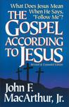 The Gospel According to Jesus: What Does Jesus Mean When He Says