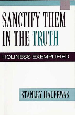 Sanctify Them in the Truth